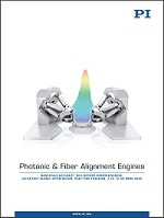 New Photonic & Fiber Alignment Engines Catalog, from PI
