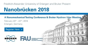 Nanobruecken 2018: A Nanomechanical Testing Conference & Bruker Hysitron User Meeting