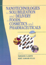 Nanotechnologies for Solubilization and Delivery in Foods, Cosmetics and Pharmaceuticals from DEStech Publications