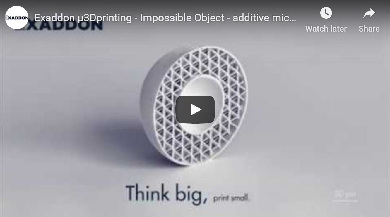 Exaddon µ3Dprinting - Impossible Object - additive micromanufacturing of metals